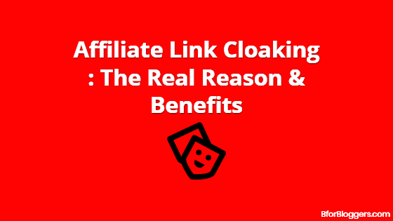 Affiliate Link Cloaking : The Real Reason And Benefits