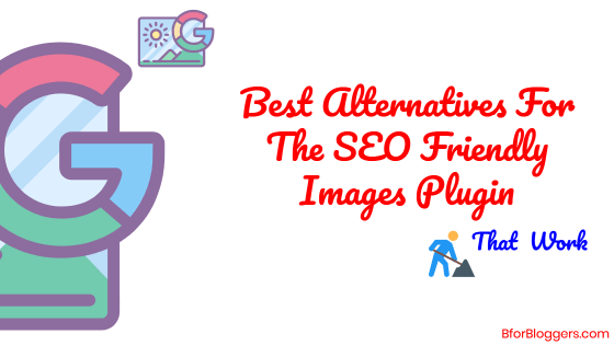 The Best Alternatives For The SEO Friendly Images Plugin