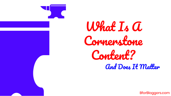 What Is A Cornerstone Content And Its SEO Benefits