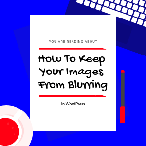 Keep-Your-Images-From-Blurring