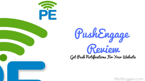 PushEngage Review : How To Activate Push Notifications For Your Website