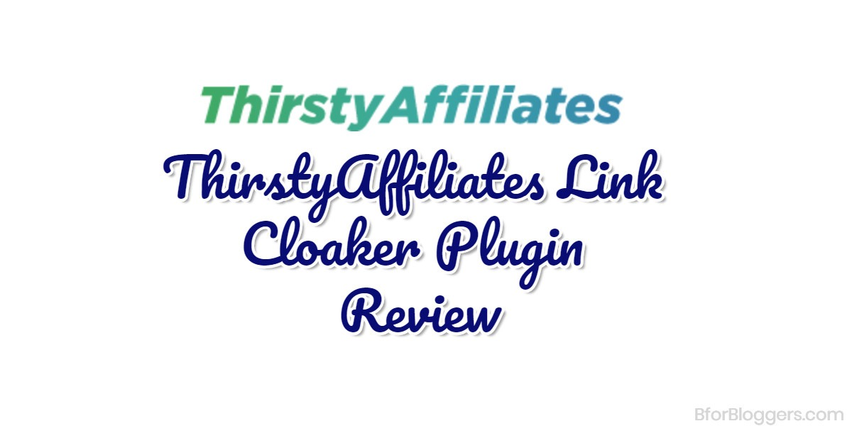 ThirstyAffiliates Review : Cloak, Backup And Manage Affiliate Links