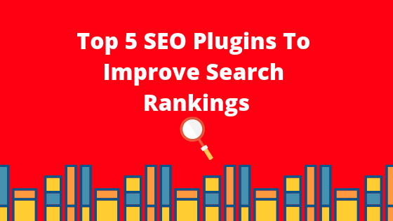 Top 5 SEO Plugins For WordPress To Improve Search Rankings