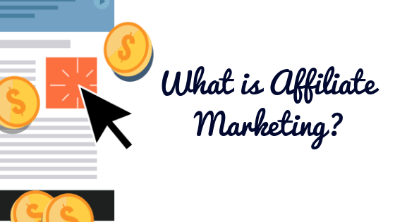 What Is Affiliate Marketing : Complete Guide In 2018 For Beginners