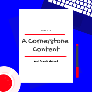 cornerstone-content-in-copy-writing-and-SEO