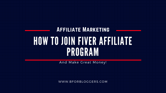 Fiverr Affiliate Program: How To Join & Make Money With It (2020)