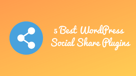 5 Best WordPress Plugins to Display Share Buttons on your Blog Posts