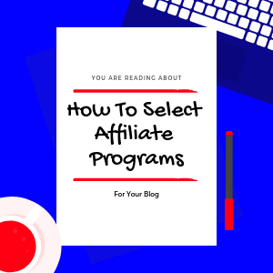 How-To-Select-best-Affiliate-Programs