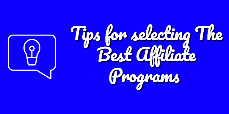 3 Tips To Choose The Best Affiliate Products To Promote