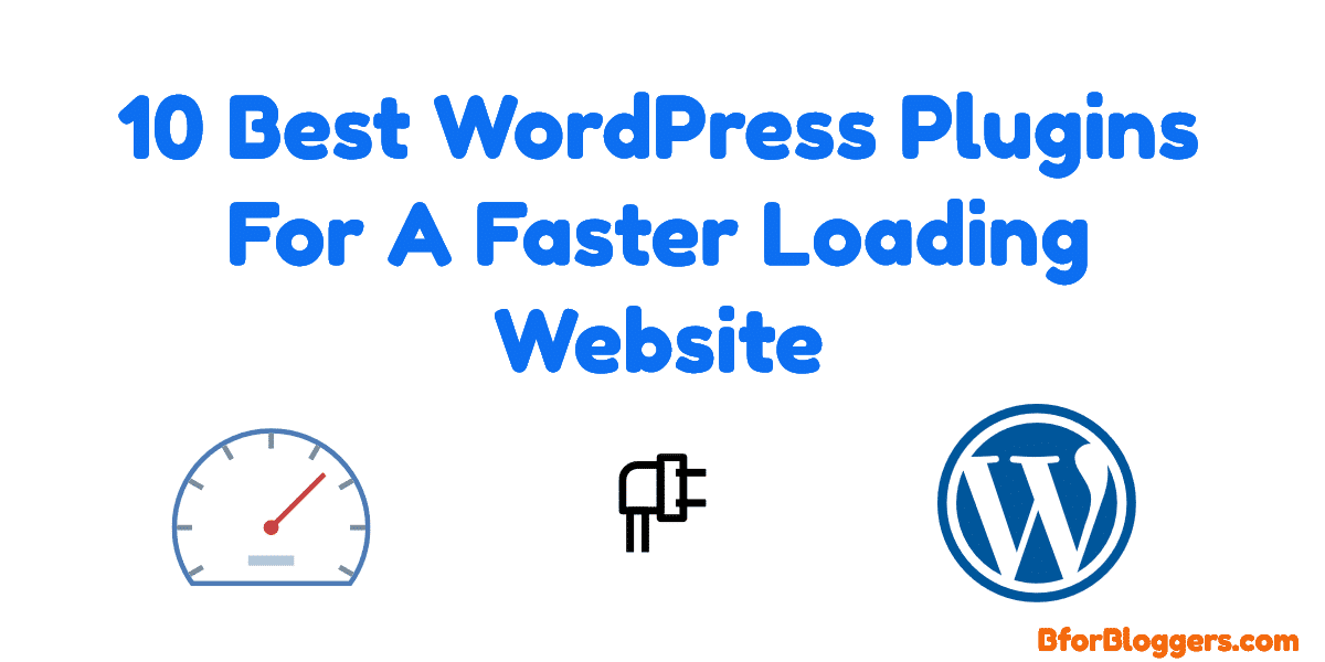 10 Best WordPress plugin for faster loading website