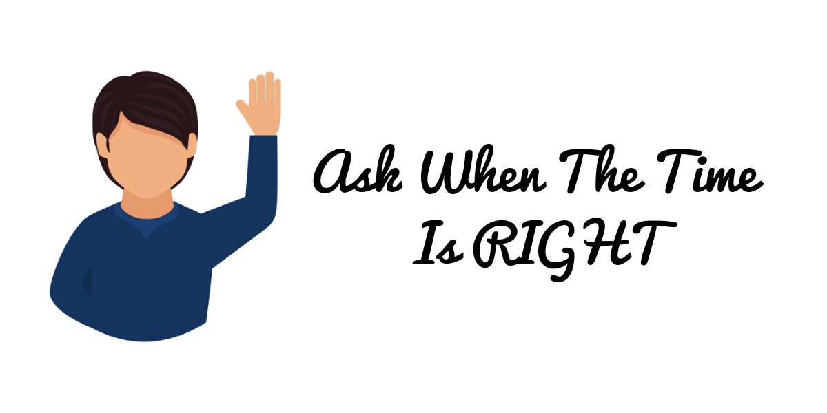 Ask-When-The-Time-Is-RIGHT