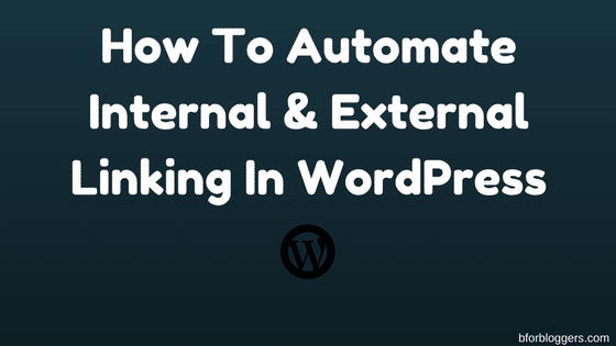 How To Automate Internal & External Linking In WordPress