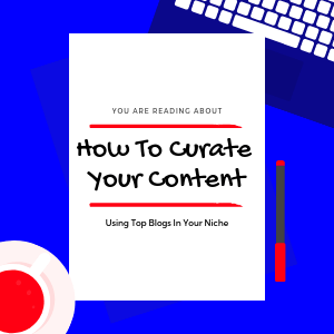 How-To-Curate-Your-Content