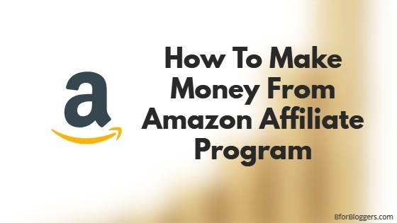 best service 7c420 54baa Complete Tutorial On How To Make Money Through Amazon Affiliate Program