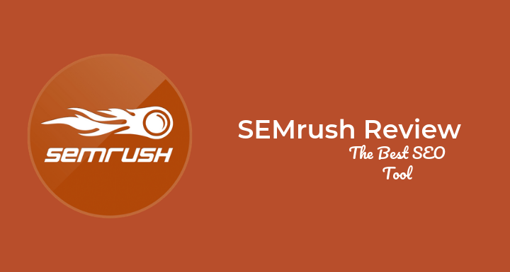 5 Useful Features of SEMrush SEO Tool for Bloggers
