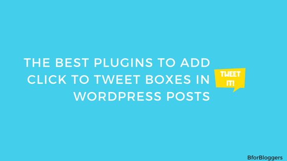The-Best-Click-to-Tweet-box-plugins-for-wordpress
