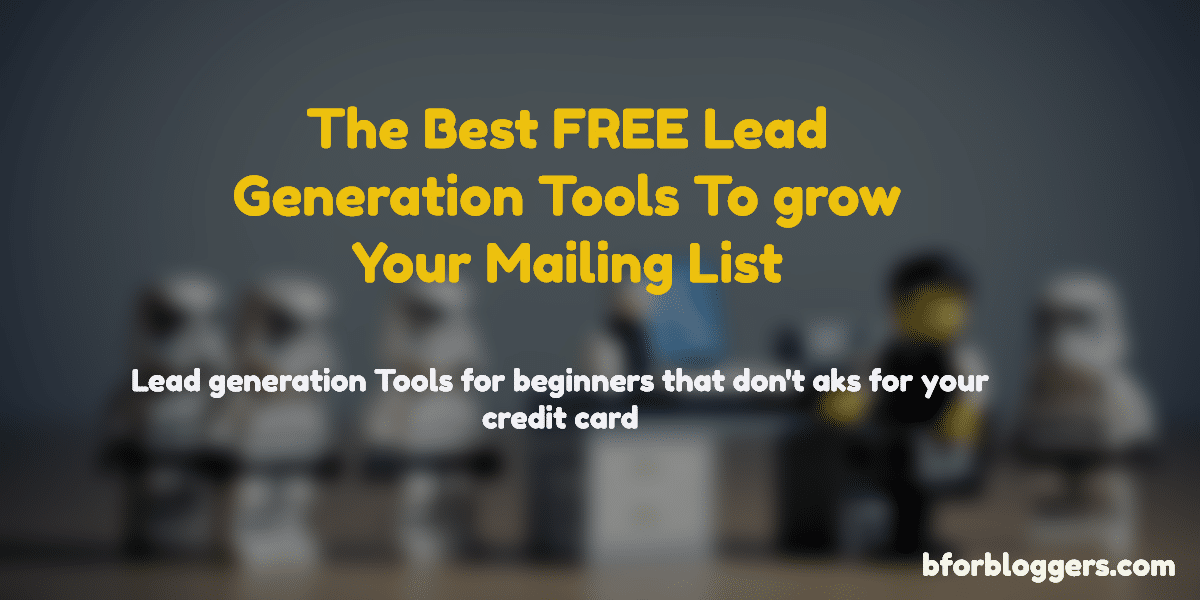 5 Best Free Lead Generation Tools For Bloggers