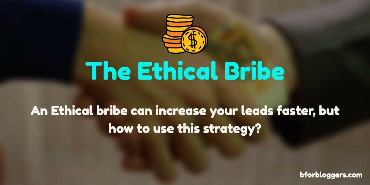 What Is An Ethical Bribe And Why You Should Use It
