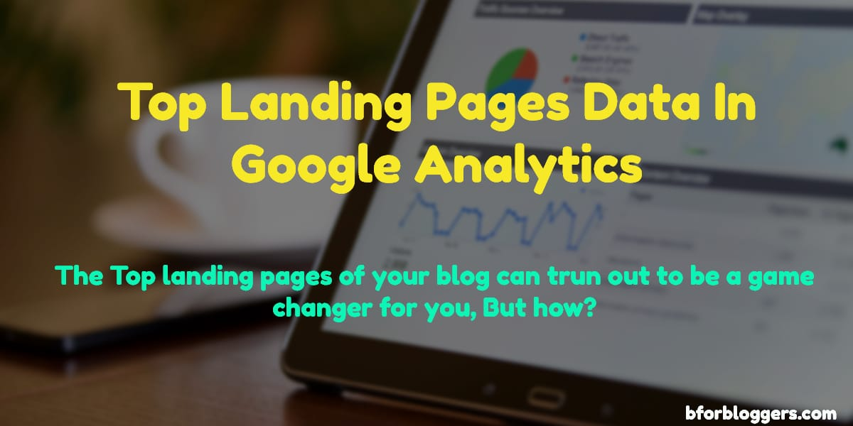 use of top landing pages report in google analytics