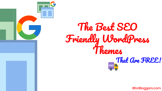 7 Best Free & SEO Friendly WordPress Themes (2020)