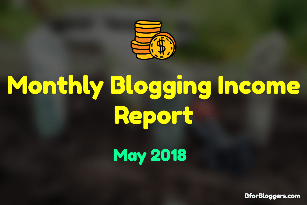 Monthly-Blogging-income-report-of-may-2018