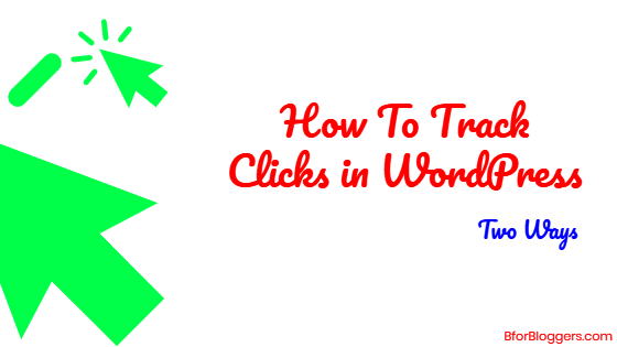 Two Ways To Track Clicks On Outbound & Internal Links In WordPress