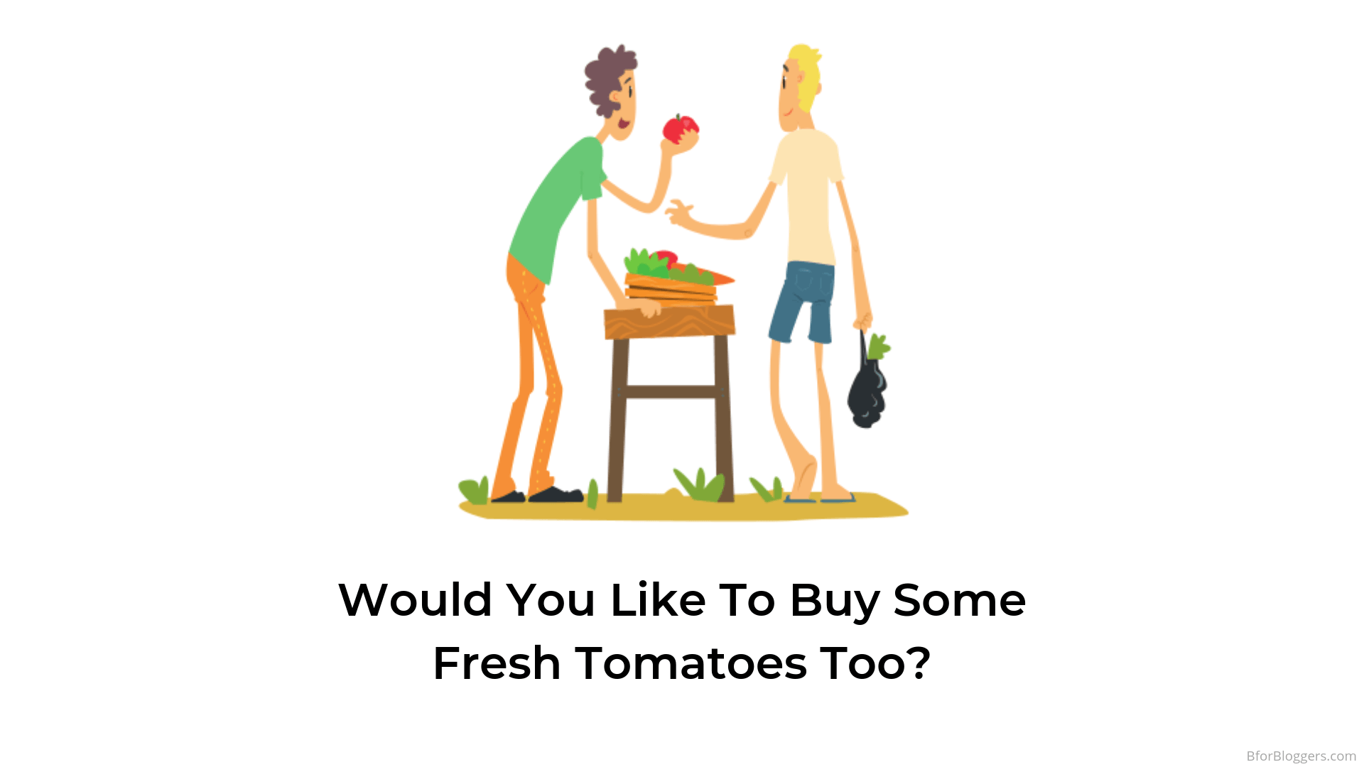 Would-You-Like-To-Buy-Some-Fresh-Tomatoes-Too-up-selling-example