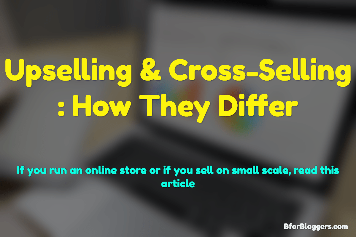 Difference Between Upselling And Cross-Selling