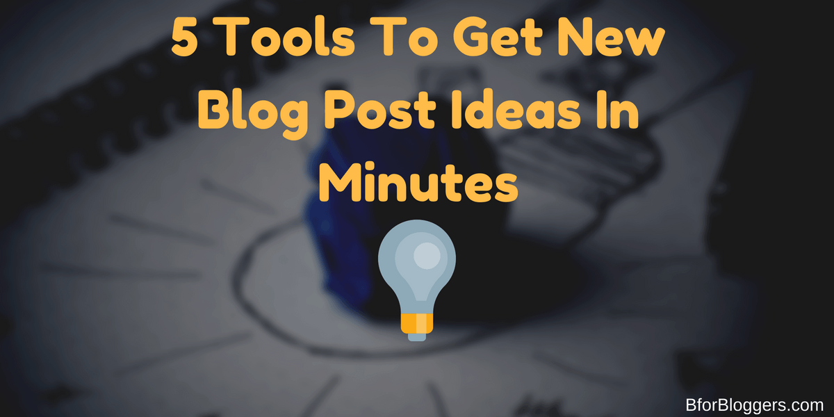 5 Tools To Generate Headlines and Content Ideas in Minutes