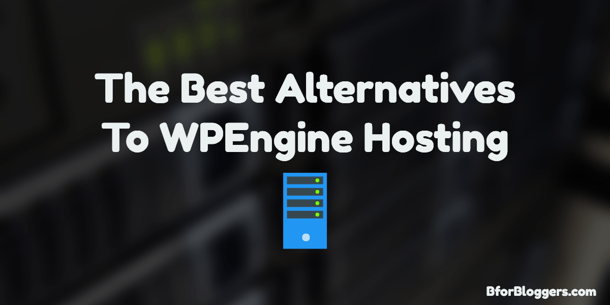 Best Alternative To WPEngine Hosting