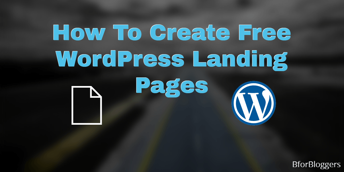 How-to-create-free-wordpress-landing-pages