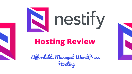 Nestify Hosting Review : Affordable Managed WordPress Hosting