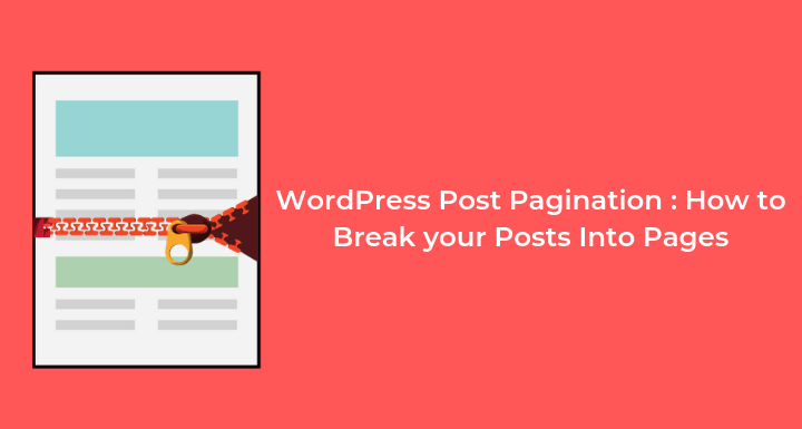 WordPress Post Pagination: How to Break your Posts Into Multiple Pages