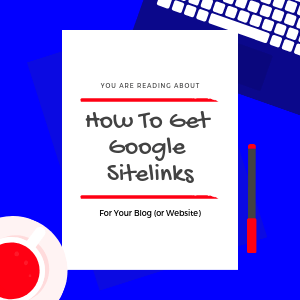 how-to-get-google-sitelinks-for-your-blog-or-website