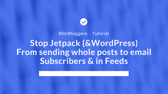 How to Stop Jetpack from sending the whole Content to Email Subscribers