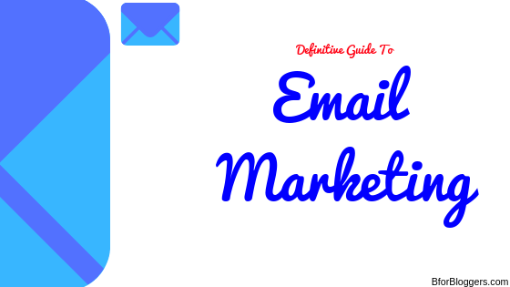 The Definitive Introduction To Email Marketing For Bloggers