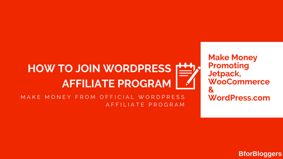 How To Join (Official) WordPress Affiliate Program & Make Money