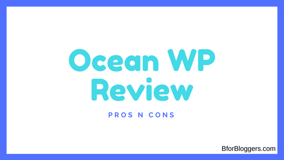 OceanWP Review : Pros n Cons (Free WordPress Theme)