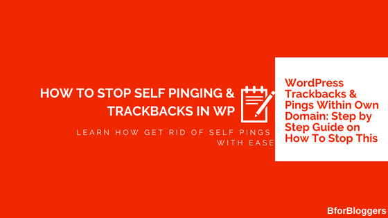 How To Stop Self Pinging & Trackbacks In WordPress