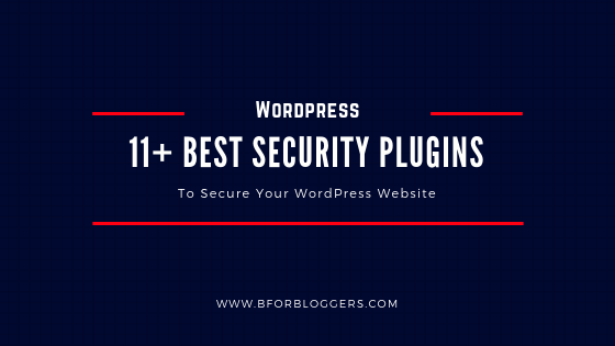 11 Best WordPress Security Plugins To Keep Your Site Secure (2019)