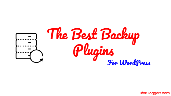 5 Best WordPress Backup Plugins To Safeguard Your Hard work (2019)