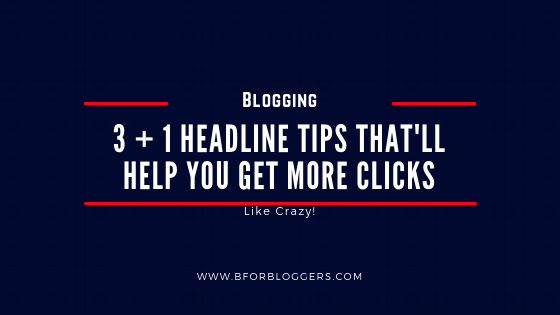 3 Tips For Writing Headlines That Get Clicks Like Crazy