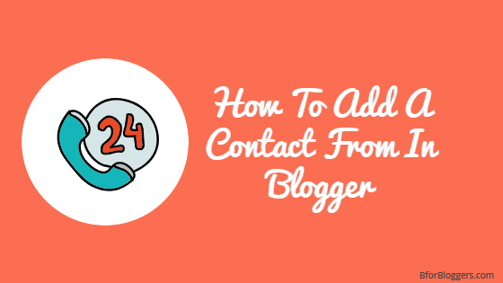 How To Add a Contact Form and Create a Contact Us Page in Blogger