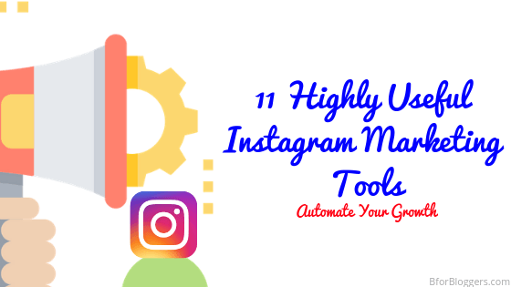11 Best Instagram Marketing Tools To Increase Your Followers & Engagement