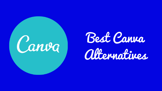 6 Best & Powerful Canva Alternatives [2021]