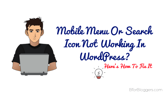 Do This When Mobile Menu, Search Icon Etc. Don't Work In WordPress