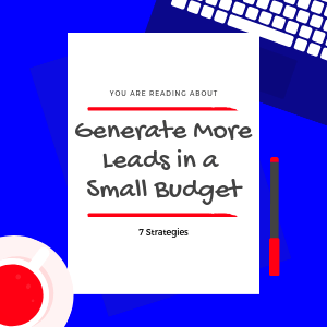 Generate-More-Leads-in-a-Small-Budget