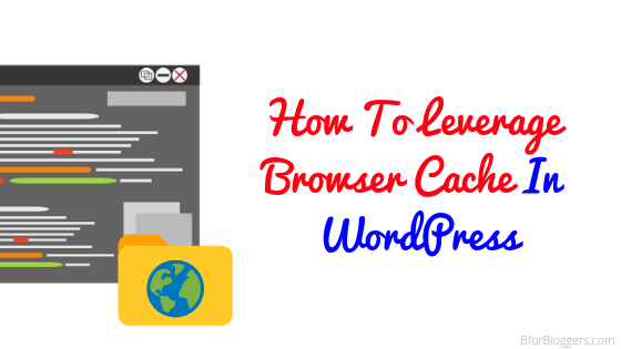 How To Leverage Browser Cache In WordPress