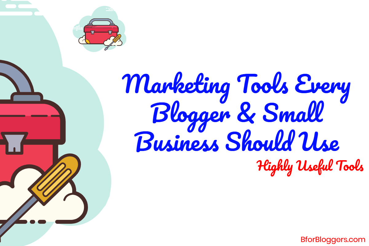Marketing-tools-every-blogger-and-small-business-should-use