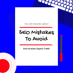 SEO-Mistakes-To-Avoid-and-Increase-Organic-Traffic-info-pic